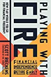 img - for Playing with FIRE (Financial Independence Retire Early): How Far Would You Go for Financial Freedom? book / textbook / text book
