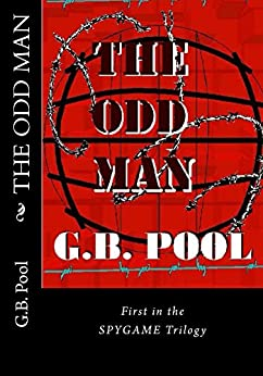 The Odd Man: First in the SPYGAME Trilogy by [Pool, G.B.]