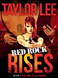 Red Rock Rises: Sexy Romantic Suspense (The Red Rock Series Book 2)