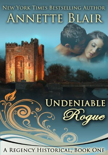 FREE TODAY! Over 450 Rave Reviews! New Times Bestselling Author Annette Blair's Historical Romance Undeniable Rogue (The Rogues Club, Book One)