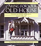Caring for Your Old House: A Guide for Owners and Residents (Respectful Rehabilitation Series) by Kitchen, Judith L. (1991) Paperback