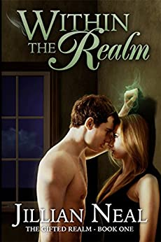 Within the Realm (The Gifted Realm Book 1) by [Neal, Jillian]