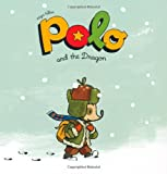 Polo and the Dragon: A Picture Book (The Adventures of Polo)