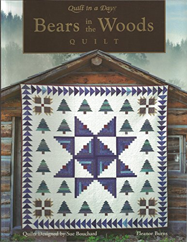 Bears in the Woods Quilt (Quilt in a Day Series)