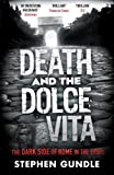img - for Death and the Dolce Vita: The Dark Side of Rome in the 1950s book / textbook / text book