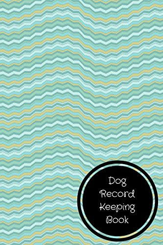 Dog Record Keeping Book: Pet Log Book