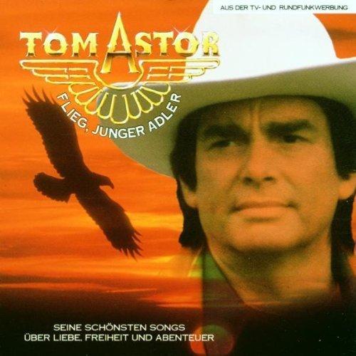 Tom Astor - Flieg Junger Adler By Astor, Tom - Zortam Music