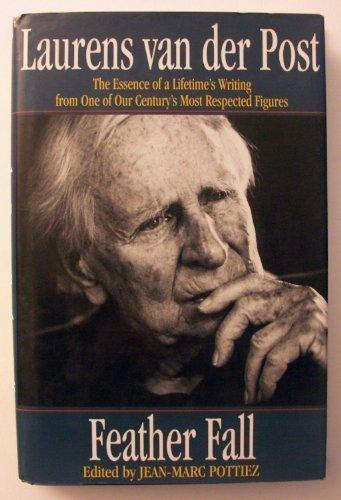 Feather Fall: An Anthology by Van Der Post, Laurens, Pottiez, Jean-Marc, Bedford, Jane (1994) Hardcover ()