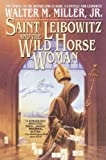 Saint Leibowitz and the Wild Horse Woman, Walter M. Miller, 0613222954