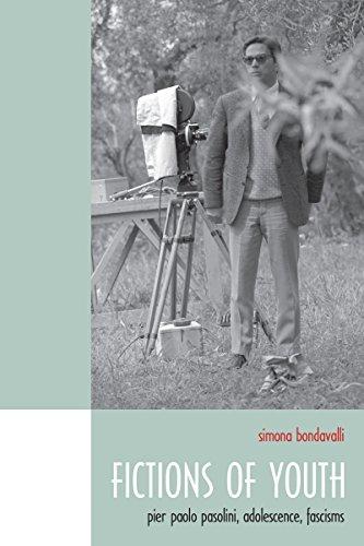 Fictions of Youth: Pier Paolo Pasolini, Adolescence, Fascisms (Toronto Italian Studies)