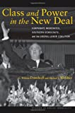 Class and Power in the New Deal, G. William Domhoff and Michael J. Webber, 0804774536