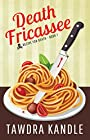 Death Fricassee: A Recipe for Death Book (Save Tomorrow 9)