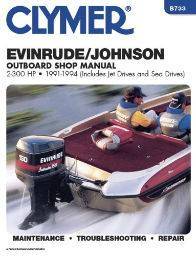 Evinrude/Johnson Outboard Shop Manual 2-300 Hp, 1991-1994/Includes Jet Drives and Sea Drives ()