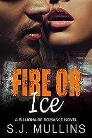 Fire or Ice: A Billionaire Romance Novel