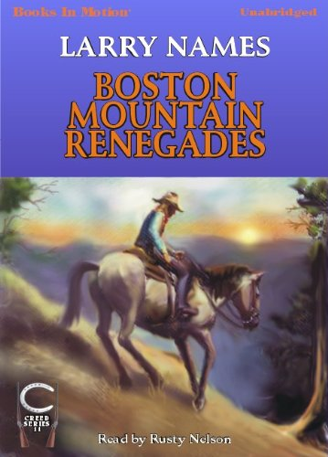 Download Boston Mountain Renegades by Larry Names, (Creed Series, Book 11) from Books In Motion.com pdf