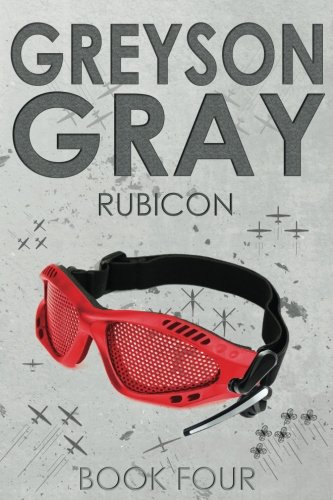Greyson Gray: Rubicon (The Greyson Gray Series)  (Volume 4)