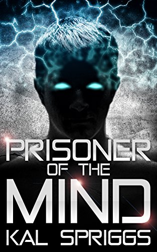 Prisoner of the Mind (Project Archon Book 1)