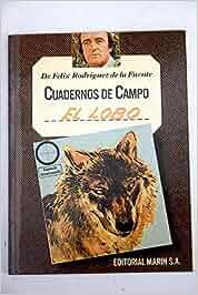 CUADERNOS DE CAMPO. EL LOBO: Amazon.es: Felix Rodriguez De