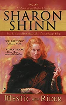 Mystic and Rider (Twelve Houses series Book 1) by [Shinn, Sharon]