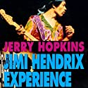 The Jimi Hendrix Experience Audiobook by Jerry Hopkins Narrated by J. Paul Guimont