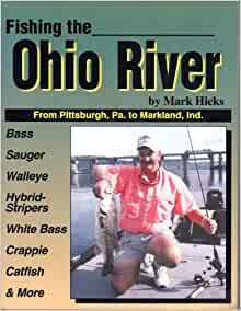 Fishing the ohio river from pittsburgh pa to markland for Fishing in pittsburgh