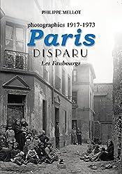 PARIS DISPARU - LES FAUBOURGS