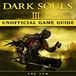 Dark Souls III Unofficial Game Guide |  The Yuw
