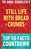 Download Still Life with Bread Crumbs: Top 50 Facts Countdown in PDF ePUB Free Online