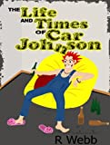The Life and Times of Car Johnson