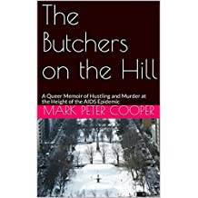The Butchers on the Hill: A Queer Memoir of Hustling and Murder at the Height of the AIDS Epidemic