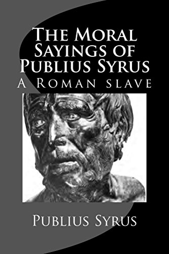 The Moral Sayings of Publius Syrus (Illustrated)