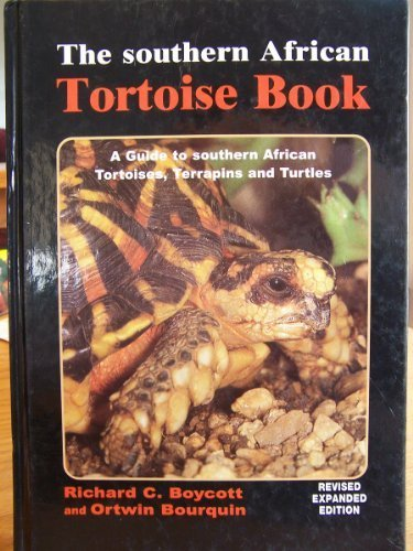 Read Online THE SOUTHERN AFRICAN TORTOISE BOOK A Guide to Southern African Tortoises, Terrapins and Turtles PDF