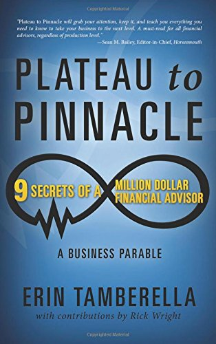 Plateau to Pinnacle: 9 Secrets of a Million Dollar Financial Advisor PDF