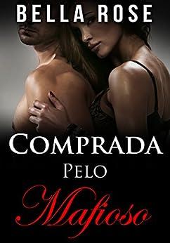 Comprada Pelo Mafioso: Um Romance da Máfia por [Rose, Bella]