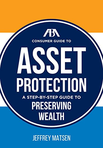 The ABA Consumer Guide to Asset Protection: