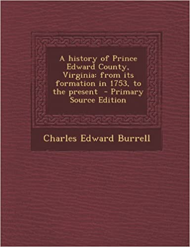History of Prince Edward County, Virginia: From Its Formation in 1753, to the Present