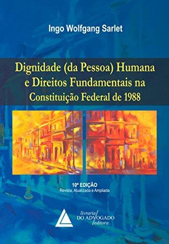 Dignidade da Pessoa Humana e Direitos Fundamentais: Na Constituição Federal de 1988