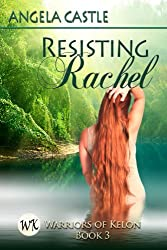 Resisting Rachel: Warriors of Kelon Book 3