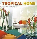Tropical Home: Inspirational Design Ideas