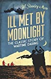 img - for Ill Met By Moonlight-The Classic Story of Wartime Daring by W. Stanley Moss (2014-03-27) book / textbook / text book