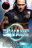 The Pearl Savage: Savage Series (Science Fiction Vampire / Shifter Romance Thriller Book 1) (The Savage Series)