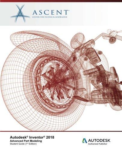Autodesk Inventor 2018 Advanced Part Modeling: Autodesk Authorized Publisher