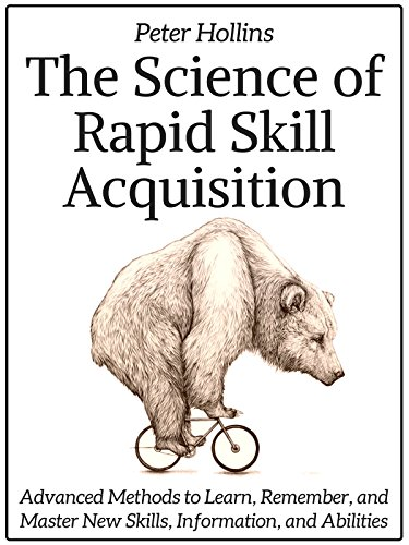 Amazon the science of rapid skill acquisition advanced methods the science of rapid skill acquisition advanced methods to learn remember and master fandeluxe Choice Image