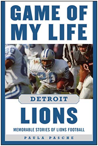 - Game of My Life Detroit Lions: Memorable Stories of Lions Football