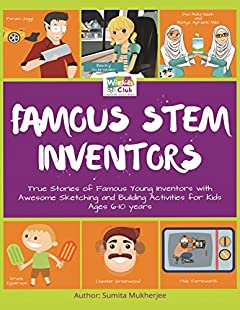 Famous STEM Inventors: True stories of famous young inventors with awesome sketching and building activities for kids aged 6-10 years