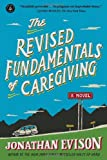 By Jonathan Evison - The Revised Fundamentals of Caregiving (4.7.2013)