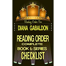 DIANA GABALDON: SERIES READING ORDER & BOOK CHECKLIST: SERIES LISTING INCLUDES: STANDALONE NOVELS, OUTLANDER SERIES & ASSOCIATED BOOKS, LORD JOHN GREY ... Authors Reading Orders & Checklists 6)