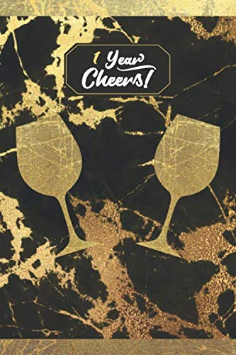 1 Year Cheers!: Lined Journal / Notebook - 1st Birthday / Anniversary Gift - Fun And Practical Alternative to a Card - Stylish 1 yr Old Gift For Women - Black And Gold Marble Cover