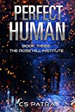 The Rose Hill Institute (Perfect Human Book 3)