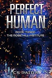 The Rose Hill Institute (Perfect Human Book 3)